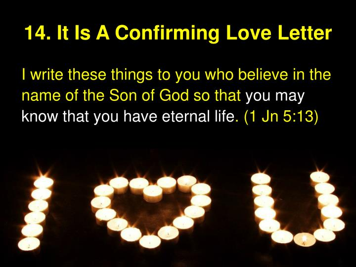 14. It Is A Confirming Love Letter