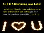 14 it is a confirming love letter