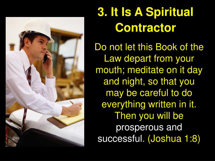 3. It Is A Spiritual Contractor