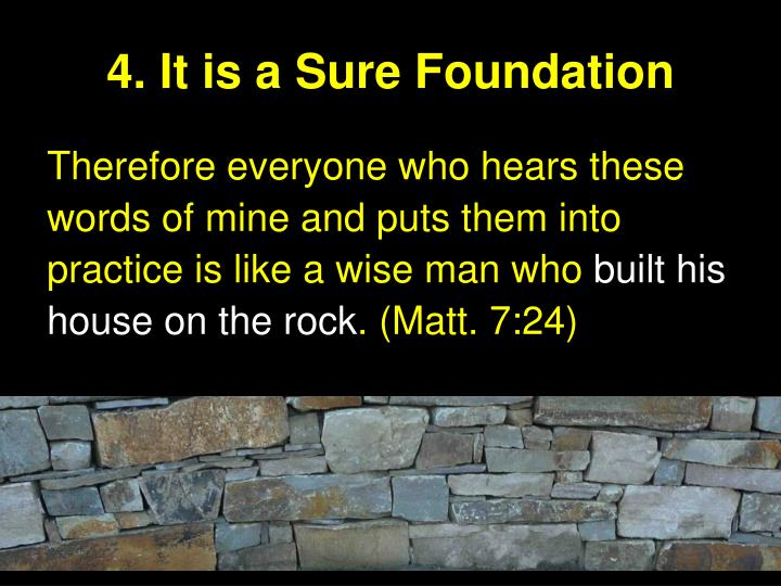 4. It is a Sure Foundation