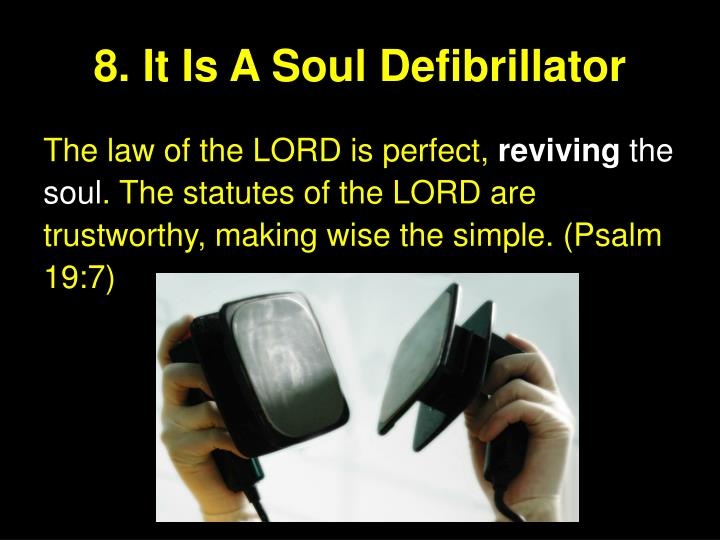 8. It Is A Soul Defibrillator