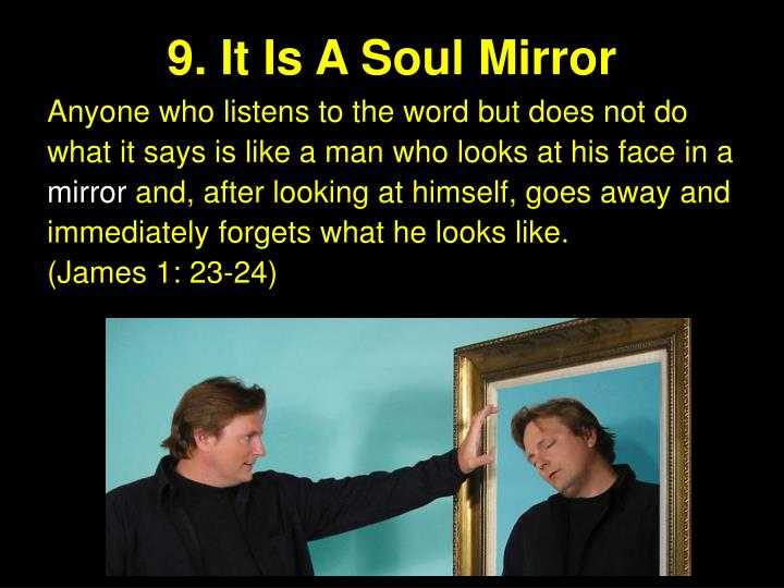 9. It Is A Soul Mirror