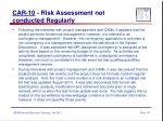 car 10 risk assessment not conducted regularly