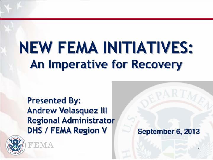 NEW FEMA INITIATIVES: