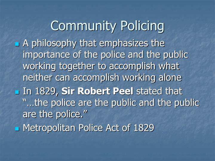 an overview of the community based policing philosophy The philosophy of community policing involves the entire staff of a summary the philosophy of community policing on a college campus includes the following.