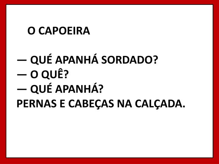 O CAPOEIRA