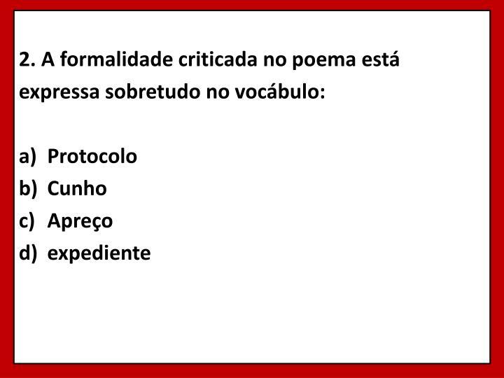2. A formalidade criticada no poema está
