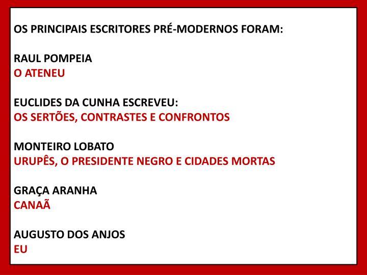 OS PRINCIPAIS ESCRITORES PRÉ-MODERNOS FORAM: