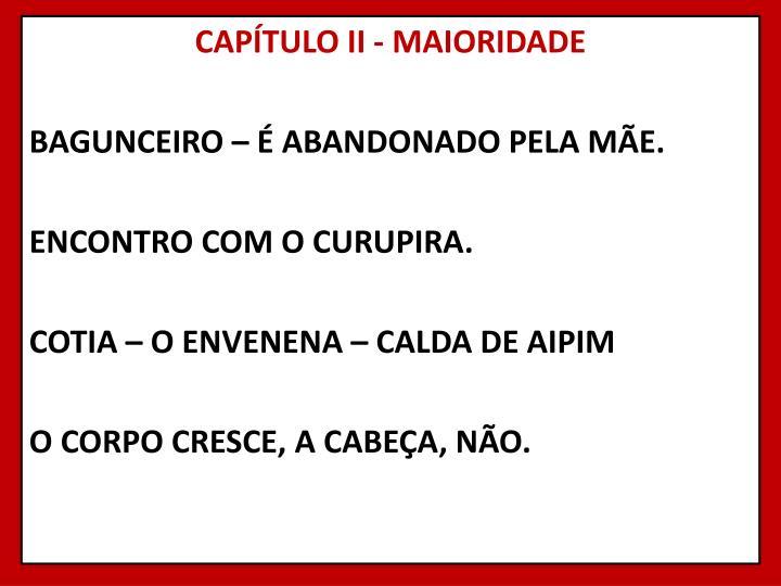 CAPÍTULO II - MAIORIDADE