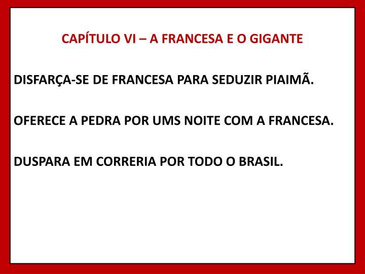CAPÍTULO VI – A FRANCESA E O GIGANTE