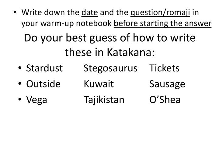 Do your best guess of how to write these in katakana