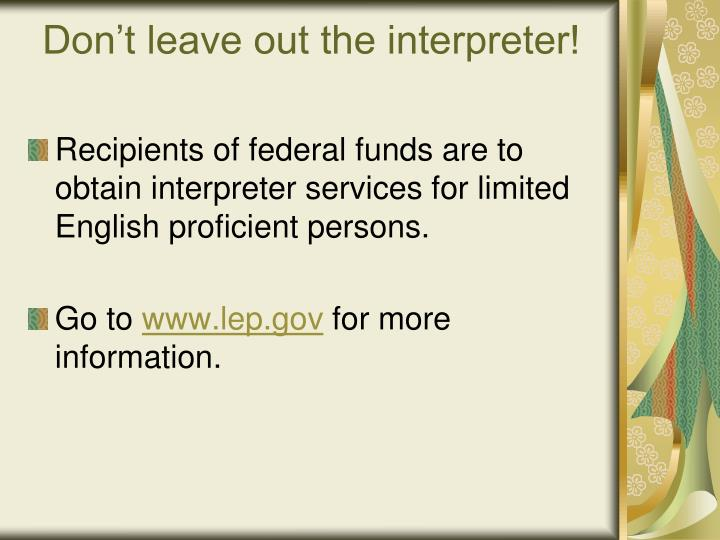 Don't leave out the interpreter!