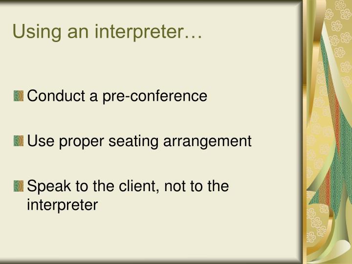 Using an interpreter…