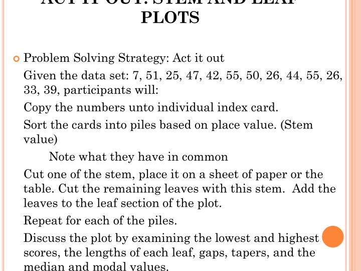 ACT IT OUT: STEM AND LEAF PLOTS
