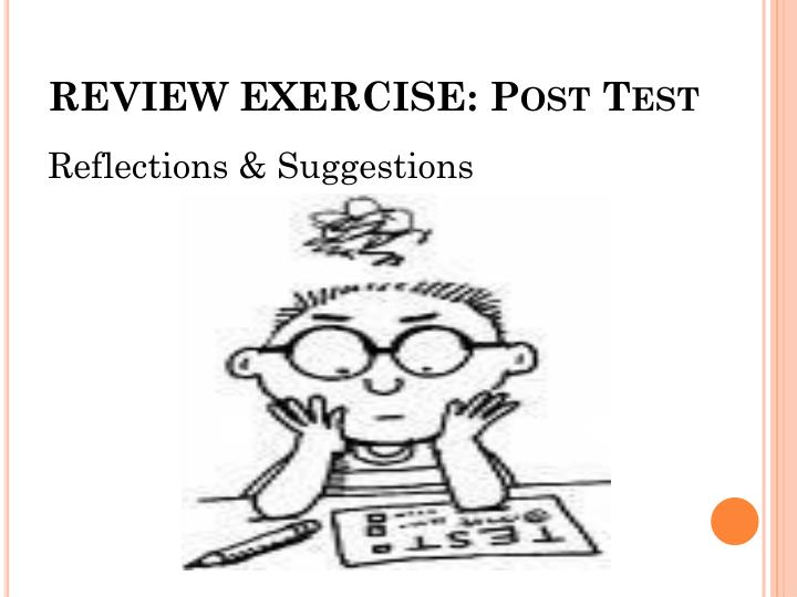 REVIEW EXERCISE: Post Test