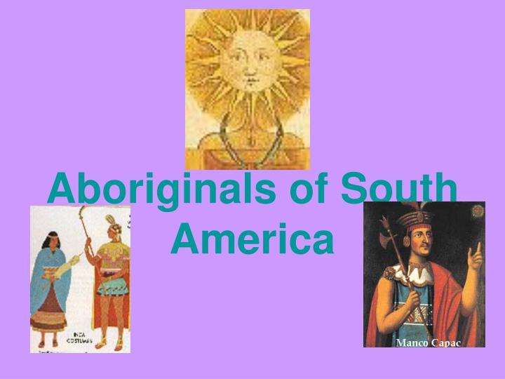Aboriginals of South America