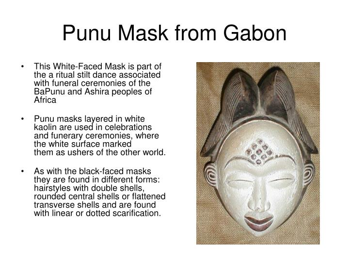 This White-Faced Mask is part of the a ritual stilt dance associated with funeral ceremonies of the BaPunu and Ashira peoples of Africa