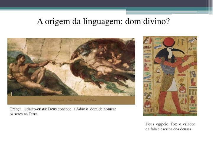 A origem da linguagem: dom divino?