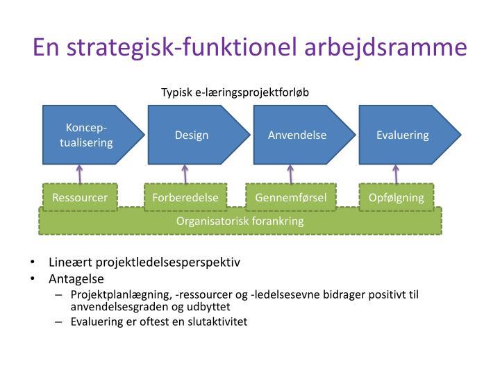 En strategisk-funktionel arbejdsramme
