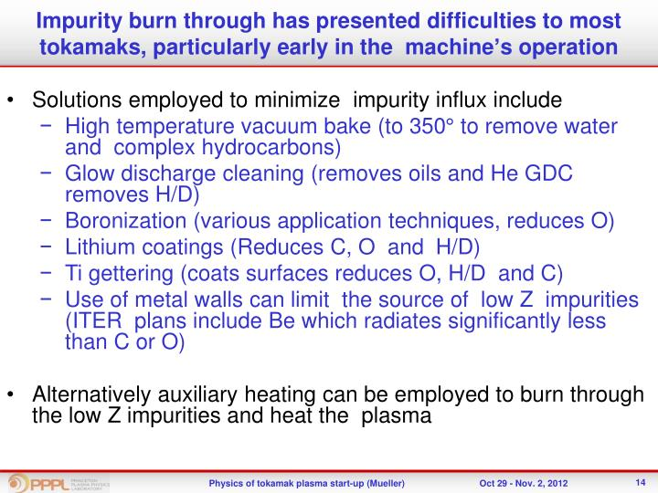 Impurity burn through has presented difficulties to most tokamaks, particularly early in the  machine's operation