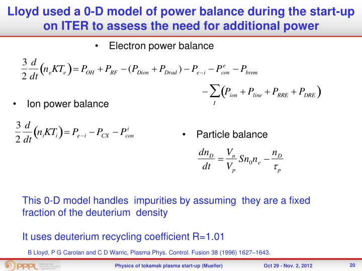 Lloyd used a 0-D model of power balance during the start-up on ITER to assess the need for additional power
