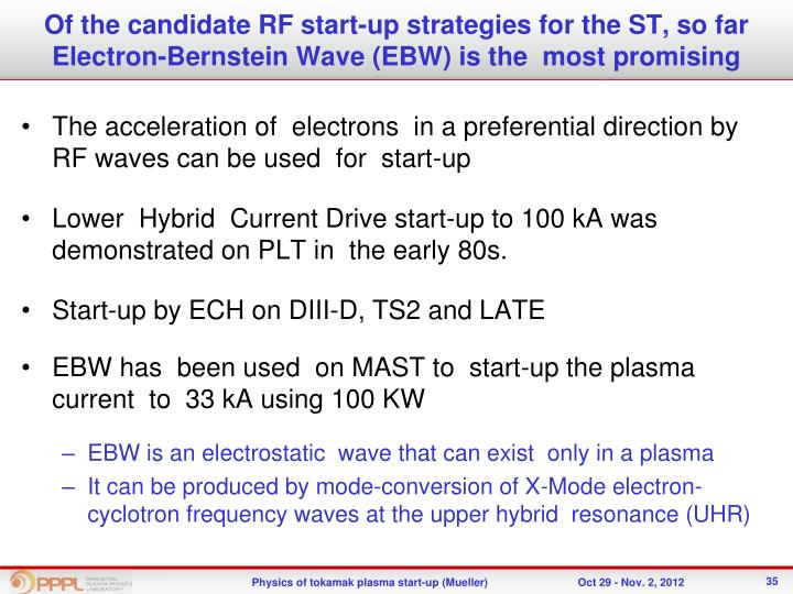 Of the candidate RF start-up strategies for the ST, so far Electron-Bernstein Wave (EBW) is the  most promising