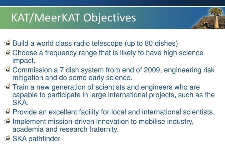 KAT/MeerKAT Objectives