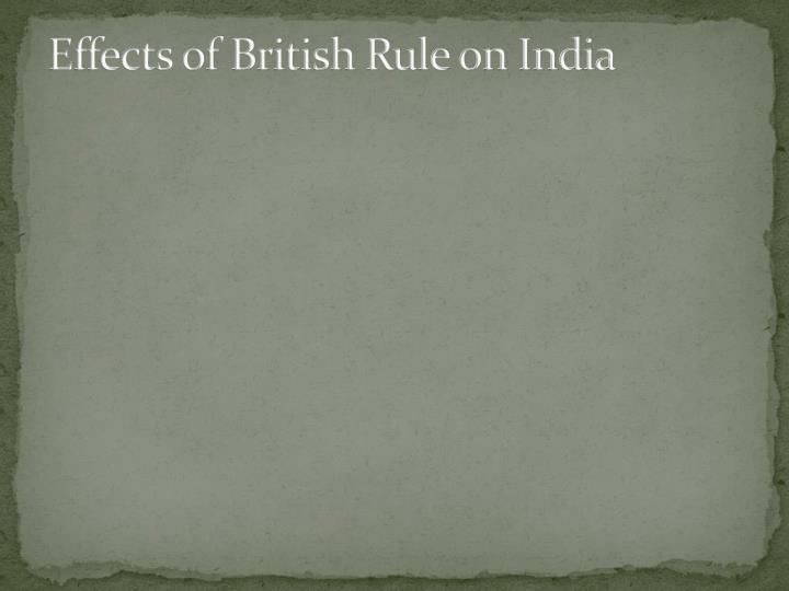 Effects of British Rule on India