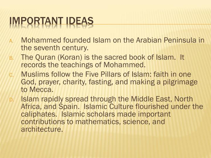 Mohammed founded Islam on the Arabian Peninsula in the seventh century.