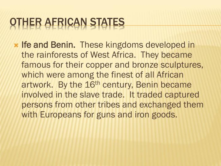 Ife and Benin.