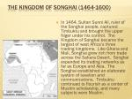 the kingdom of songhai 1464 1600
