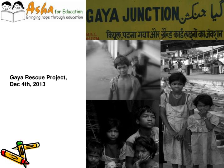 Gaya Rescue Project,