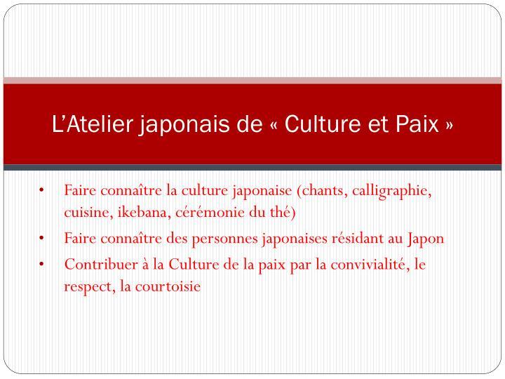 L'Atelier japonais de «Culture et Paix»