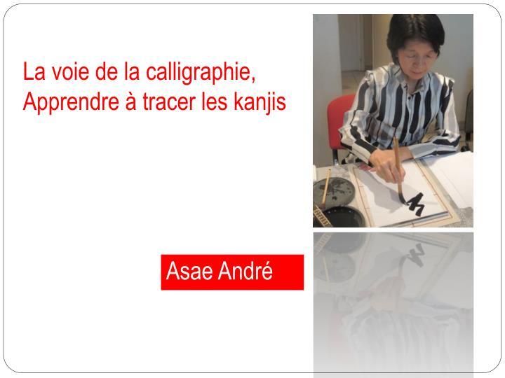 La voie de la calligraphie, Apprendre à tracer les