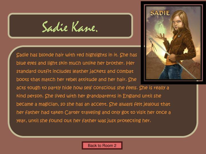 Sadie Kane.