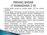 perang badar 7 ramadhan 2 h