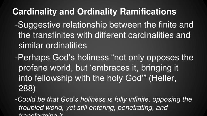Cardinality and Ordinality Ramifications