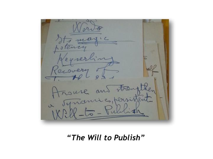 """The Will to Publish"""