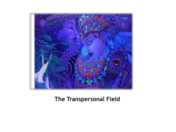 The Transpersonal Field
