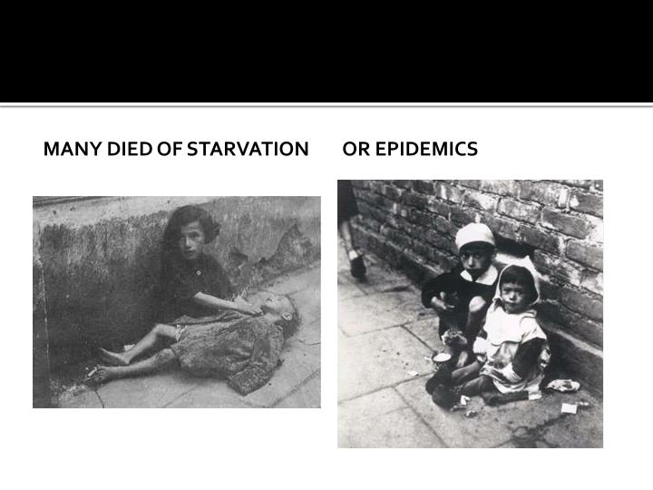Many died of starvation