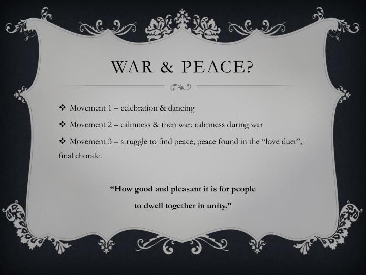 WAR & PEACE?
