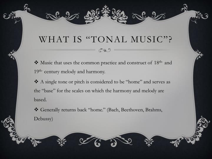 """What is """"Tonal Music""""?"""