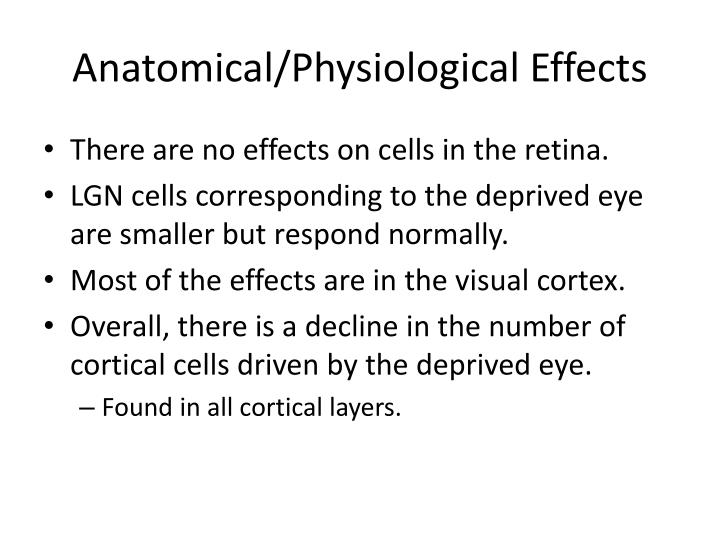 Anatomical/Physiological Effects
