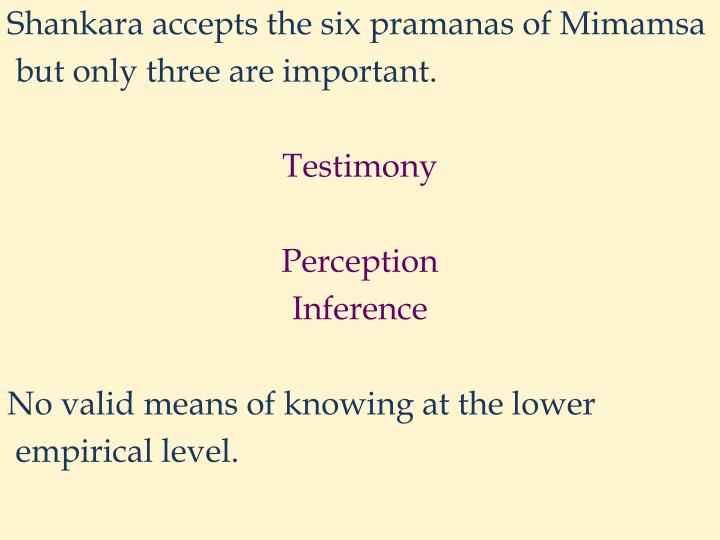 Shankara accepts the six pramanas of Mimamsa