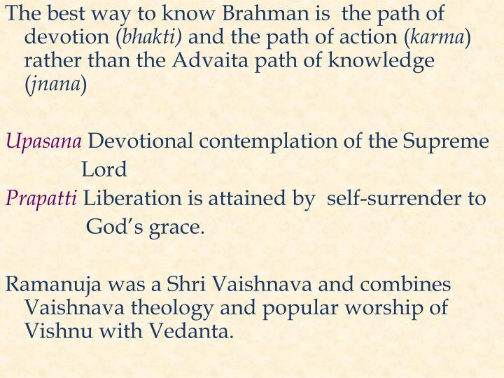 The best way to know Brahman is  the path of devotion (