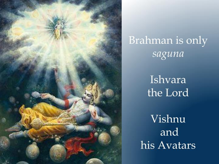 Brahman is only