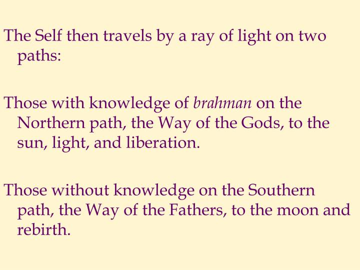The Self then travels by a ray of light on two paths: