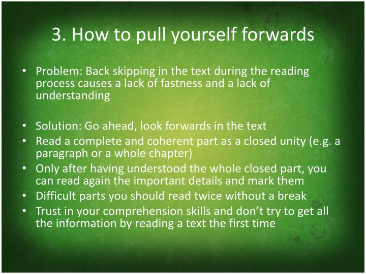 3. How to pull yourself forwards