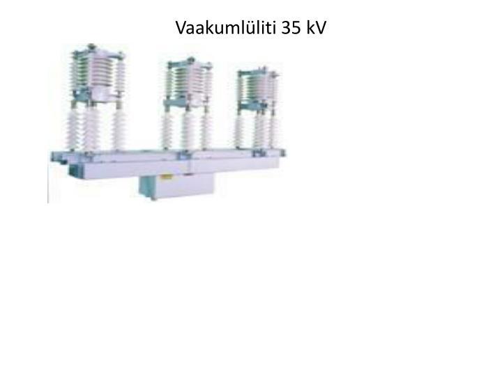 Vaakumlüliti 35 kV