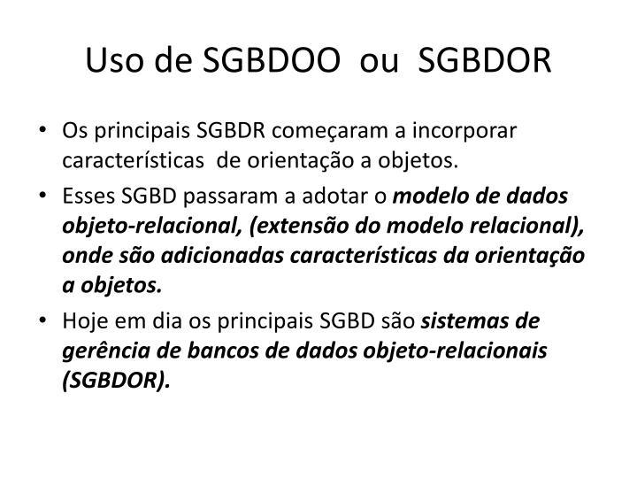 Uso de SGBDOO  ou  SGBDOR